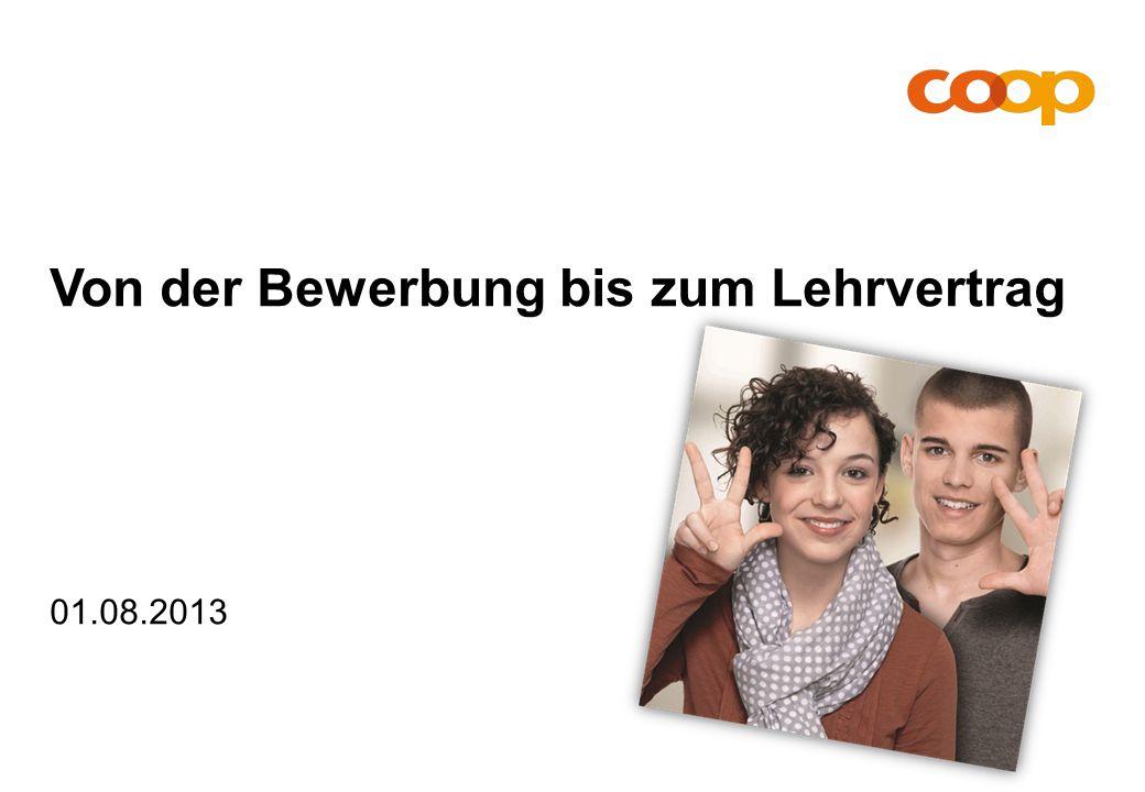 Von der Bewerbung bis zum Lehrvertrag1201.08.2013 Viel Glück für Ihre Zukunft!