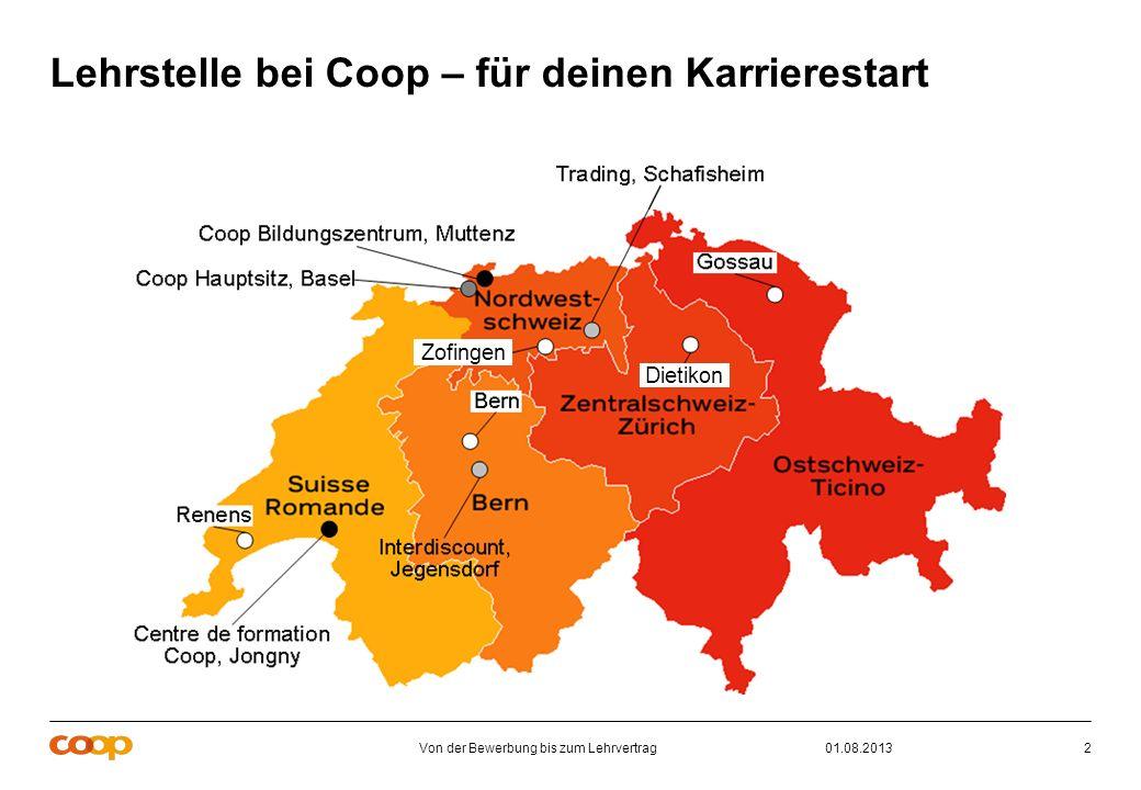 Von der Bewerbung bis zum Lehrvertrag301.08.2013 Der Weg in die Berufswelt Wie werde ich Lernender bei Coop.