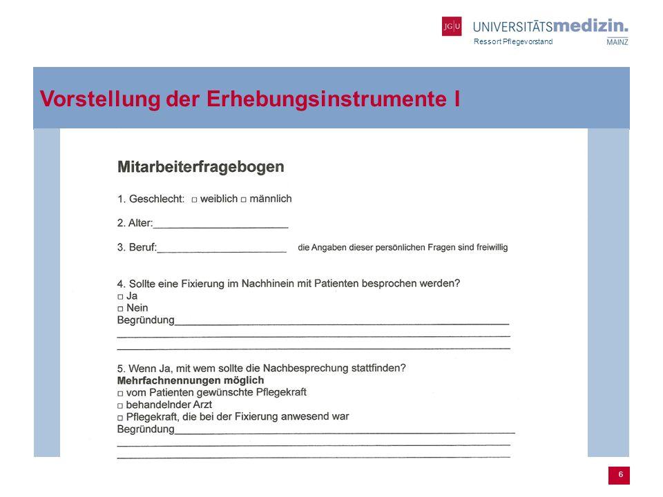 Ressort Pflegevorstand 6 Vorstellung der Erhebungsinstrumente I