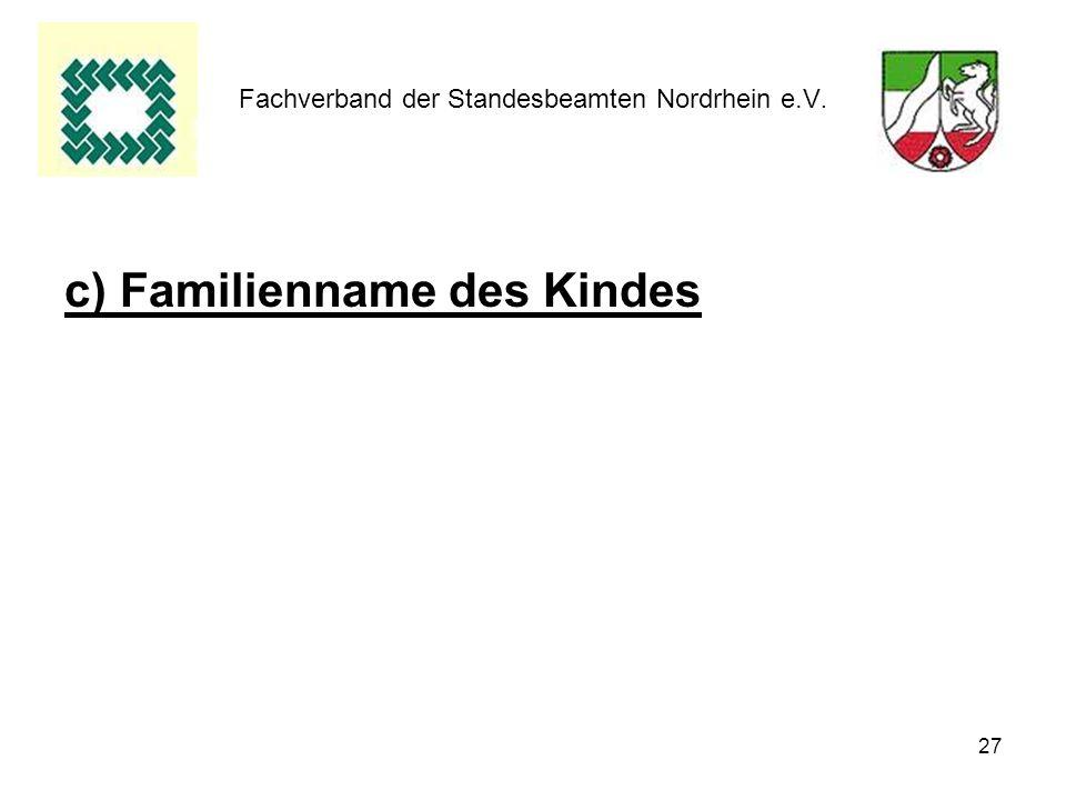 27 Fachverband der Standesbeamten Nordrhein e.V. c) Familienname des Kindes