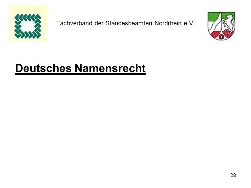 28 Fachverband der Standesbeamten Nordrhein e.V. Deutsches Namensrecht