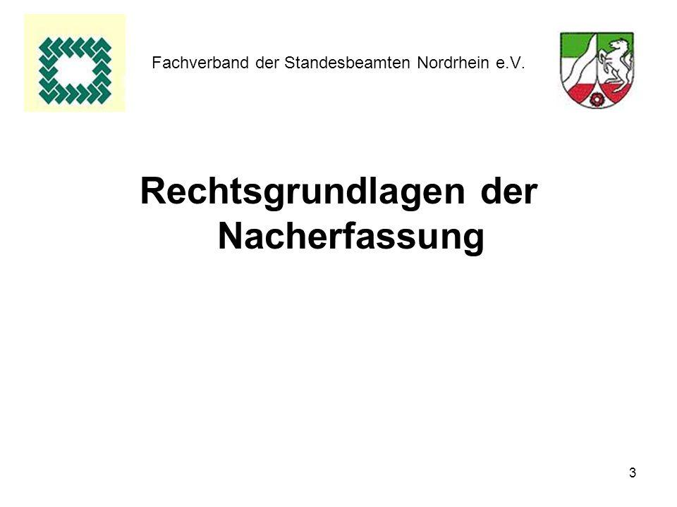 3 Fachverband der Standesbeamten Nordrhein e.V. Rechtsgrundlagen der Nacherfassung