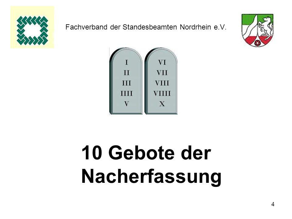 4 Fachverband der Standesbeamten Nordrhein e.V. 10 Gebote der Nacherfassung