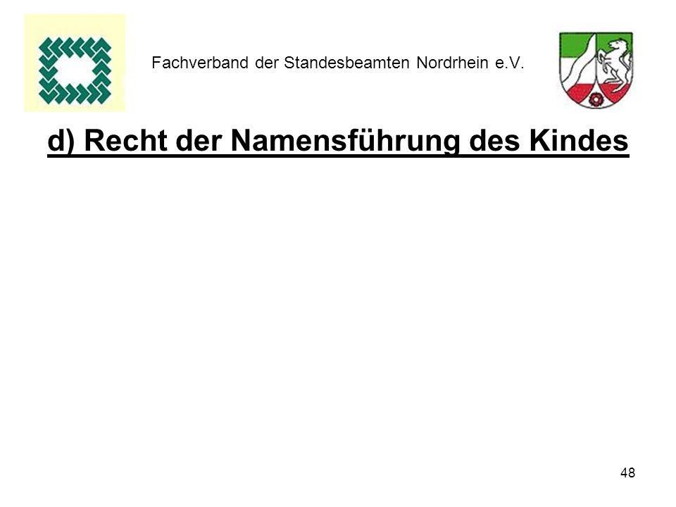 48 Fachverband der Standesbeamten Nordrhein e.V. d) Recht der Namensführung des Kindes
