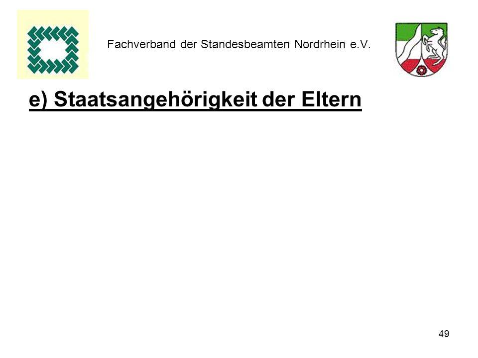 49 Fachverband der Standesbeamten Nordrhein e.V. e) Staatsangehörigkeit der Eltern