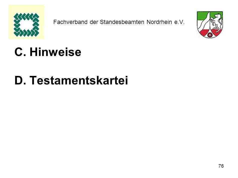 76 Fachverband der Standesbeamten Nordrhein e.V. C. Hinweise D. Testamentskartei