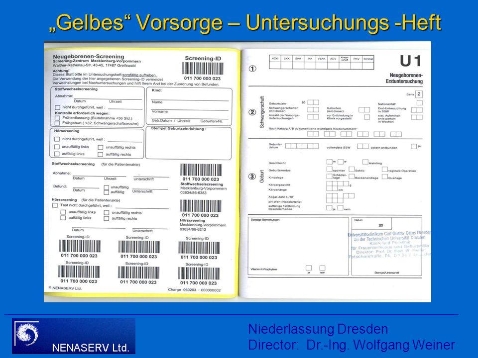 Niederlassung Dresden Director: Dr.-Ing. Wolfgang Weiner Aufbau der Screening - ID NENASERV generiert auf Anforderung je Screening – Zentrum einen Poo