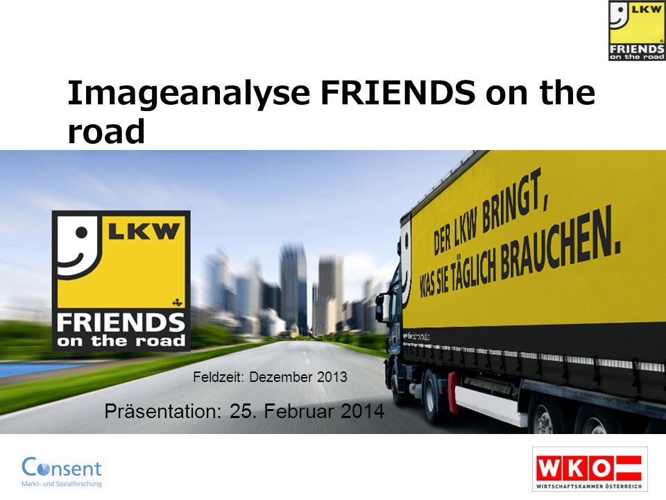 1 Imageanalyse FRIENDS on the road Präsentation: 25. Februar 2014 Feldzeit: Dezember 2013