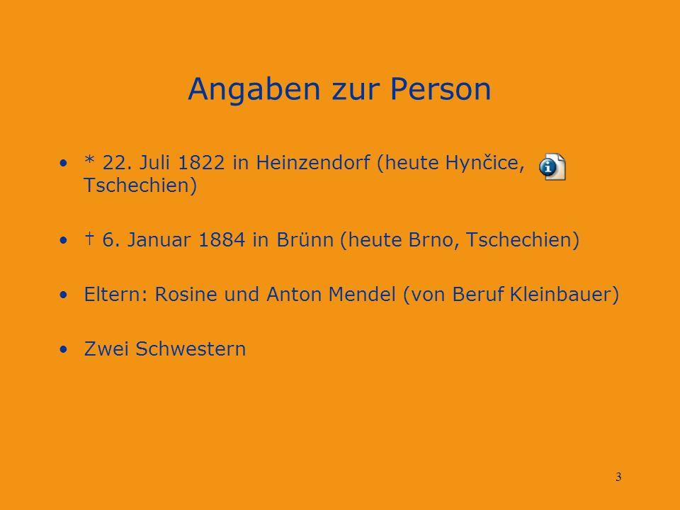 3 Angaben zur Person * 22. Juli 1822 in Heinzendorf (heute Hynčice, Tschechien) 6. Januar 1884 in Brünn (heute Brno, Tschechien) Eltern: Rosine und An