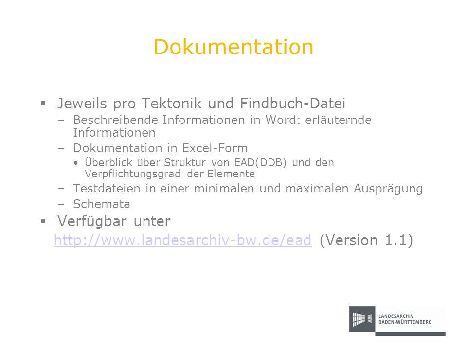 Dokumentation Jeweils pro Tektonik und Findbuch-Datei –Beschreibende Informationen in Word: erläuternde Informationen –Dokumentation in Excel-Form Übe