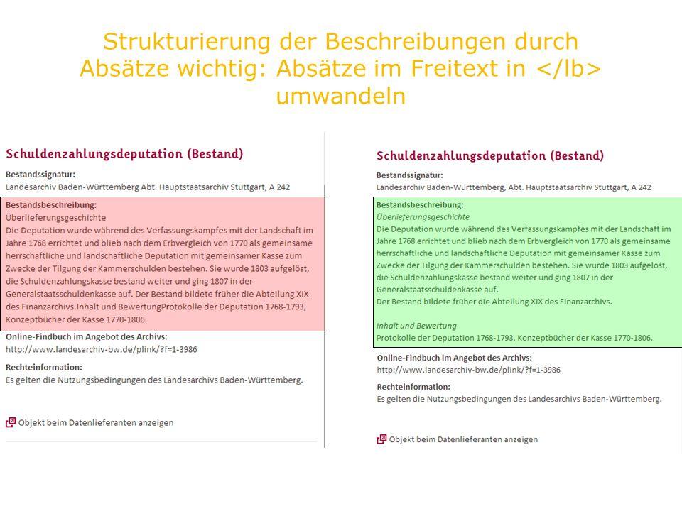 Strukturierung der Beschreibungen durch Absätze wichtig: Absätze im Freitext in umwandeln