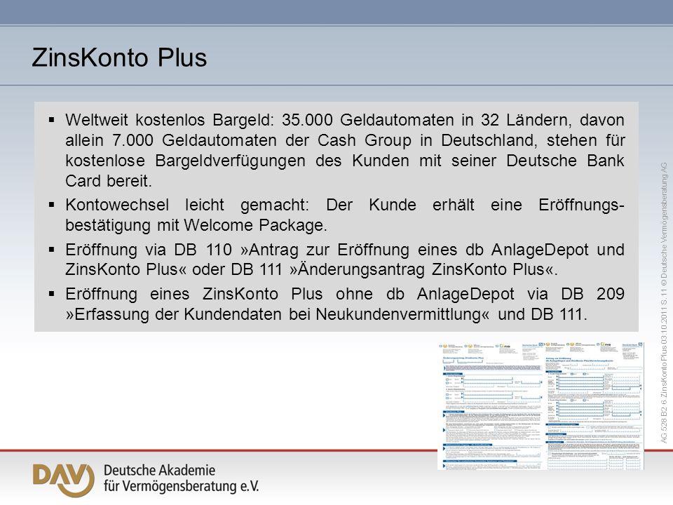 AG 528 B2 6 ZinsKonto Plus 03.10.2011 S. 11 © Deutsche Vermögensberatung AG Weltweit kostenlos Bargeld: 35.000 Geldautomaten in 32 Ländern, davon alle