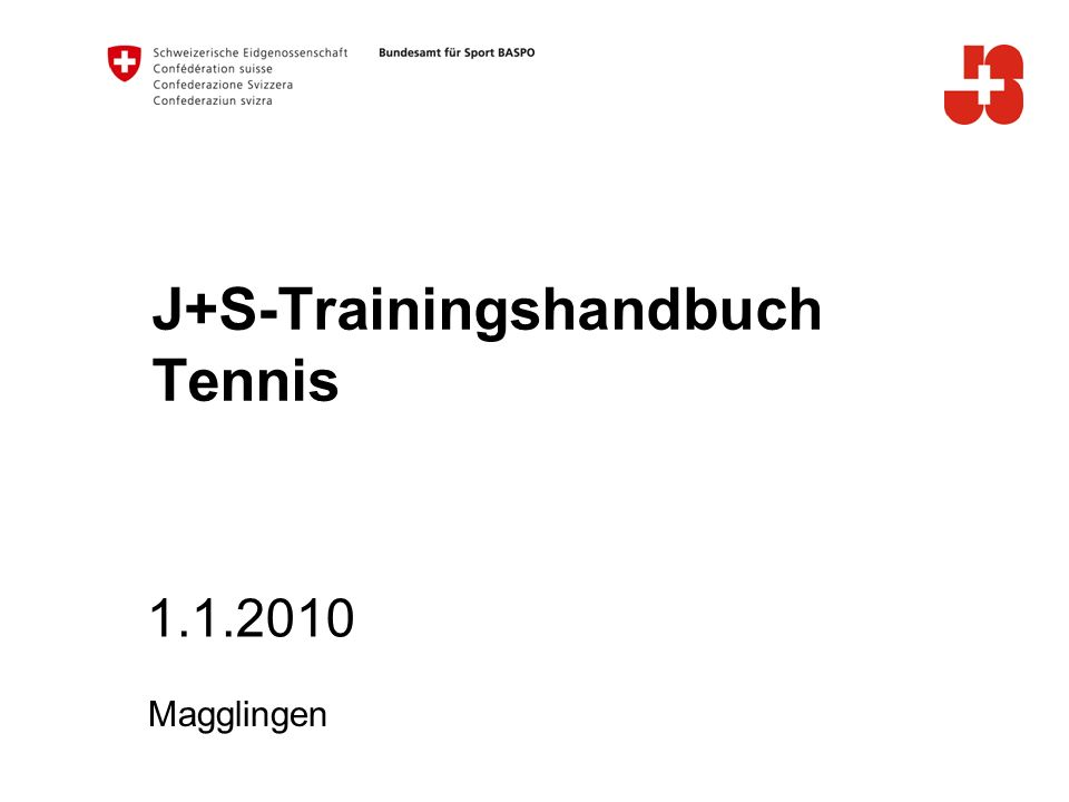 1.1.2010 Magglingen J+S-Trainingshandbuch Tennis