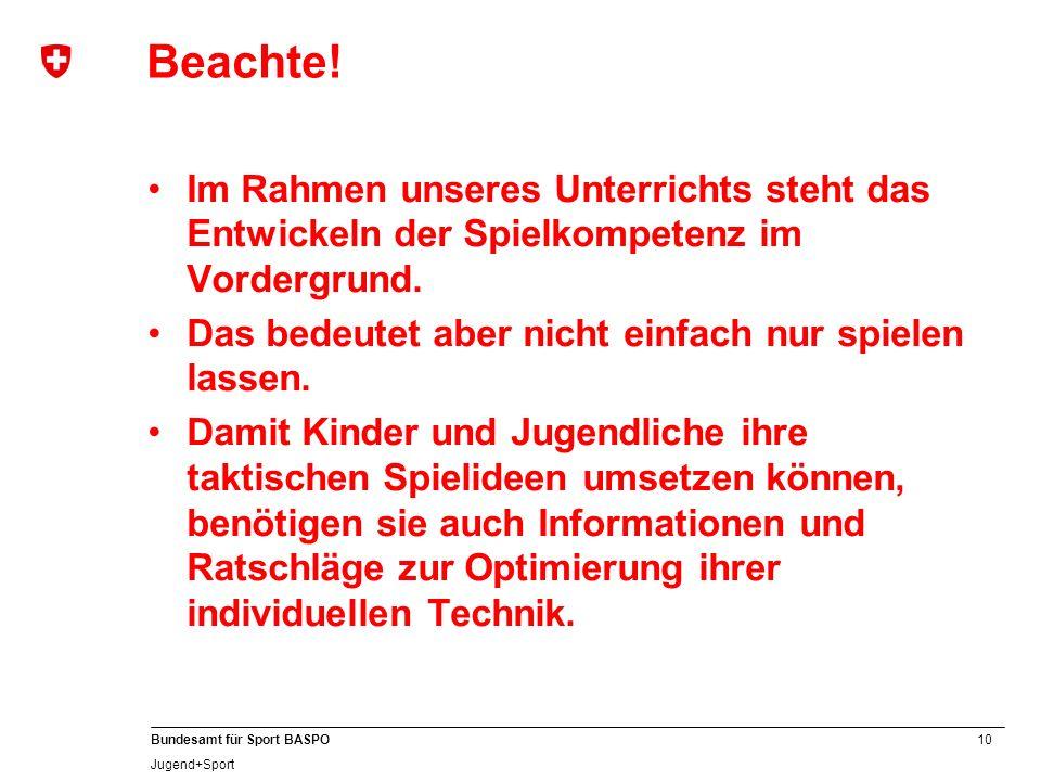 10 Bundesamt für Sport BASPO Jugend+Sport Beachte.