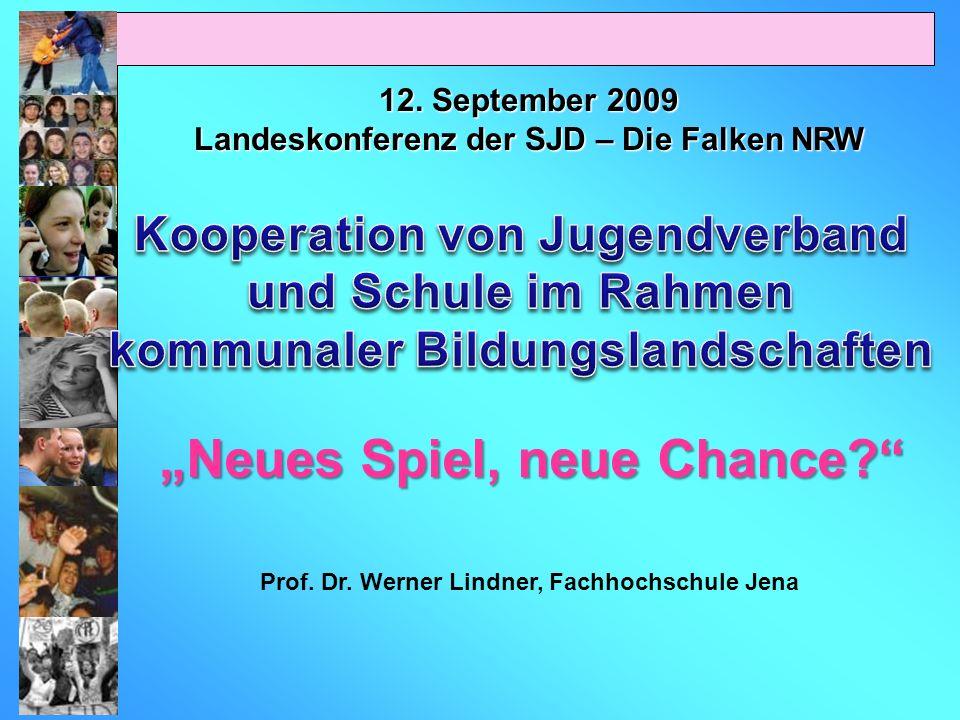 12. September 2009 Landeskonferenz der SJD – Die Falken NRW Prof. Dr. Werner Lindner, Fachhochschule Jena Neues Spiel, neue Chance?