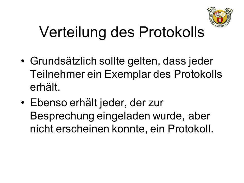 Verteilung des Protokolls Grundsätzlich sollte gelten, dass jeder Teilnehmer ein Exemplar des Protokolls erhält.