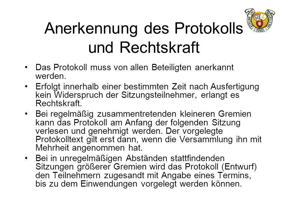 Anerkennung des Protokolls und Rechtskraft Das Protokoll muss von allen Beteiligten anerkannt werden.