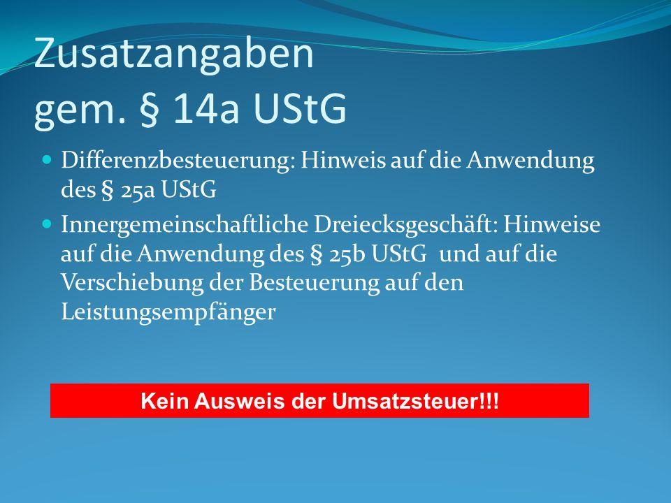 Zusatzangaben gem. § 14a UStG Differenzbesteuerung: Hinweis auf die Anwendung des § 25a UStG Innergemeinschaftliche Dreiecksgeschäft: Hinweise auf die