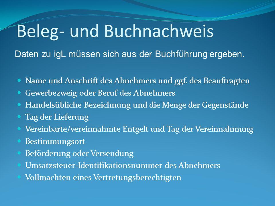 Beleg- und Buchnachweis Name und Anschrift des Abnehmers und ggf.