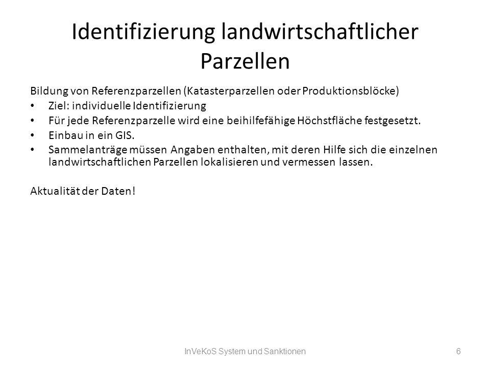 Identifizierung landwirtschaftlicher Parzellen Bildung von Referenzparzellen (Katasterparzellen oder Produktionsblöcke) Ziel: individuelle Identifizie