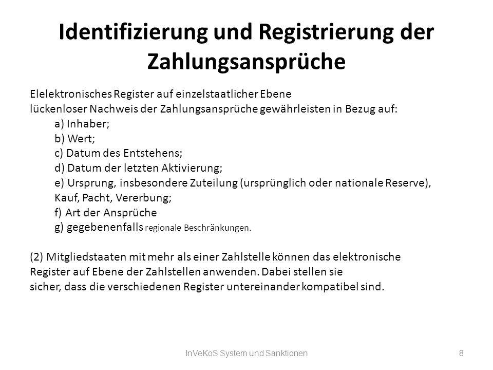 Identifizierung und Registrierung der Zahlungsansprüche Elelektronisches Register auf einzelstaatlicher Ebene lückenloser Nachweis der Zahlungsansprüc