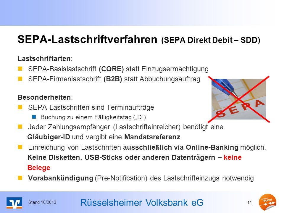 Rüsselsheimer Volksbank eG Lastschriftarten: SEPA-Basislastschrift (CORE) statt Einzugsermächtigung SEPA-Firmenlastschrift (B2B) statt Abbuchungsauftr
