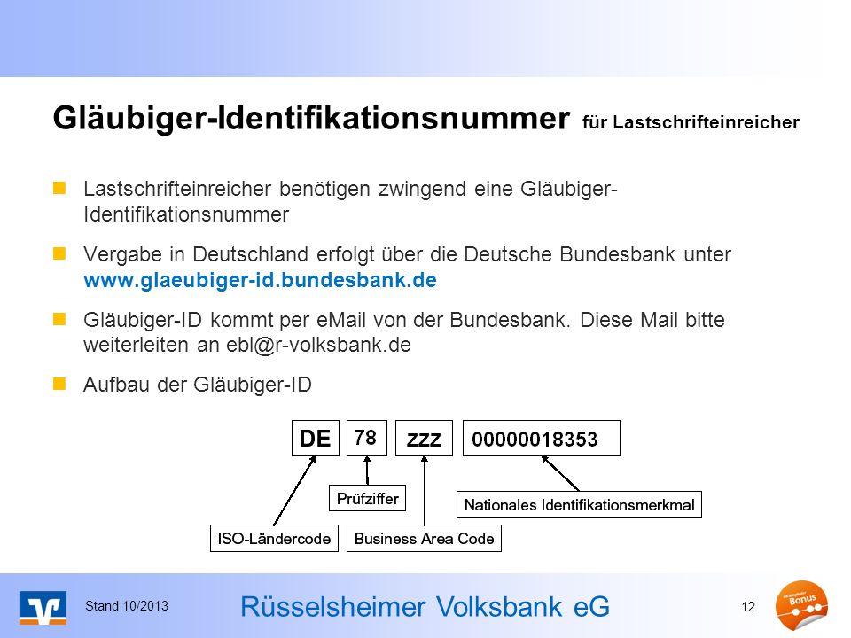 Rüsselsheimer Volksbank eG Lastschrifteinreicher benötigen zwingend eine Gläubiger- Identifikationsnummer Vergabe in Deutschland erfolgt über die Deut