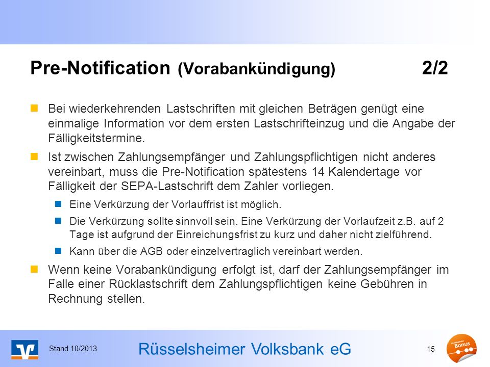 Rüsselsheimer Volksbank eG Pre-Notification (Vorabankündigung) 2/2 Bei wiederkehrenden Lastschriften mit gleichen Beträgen genügt eine einmalige Infor