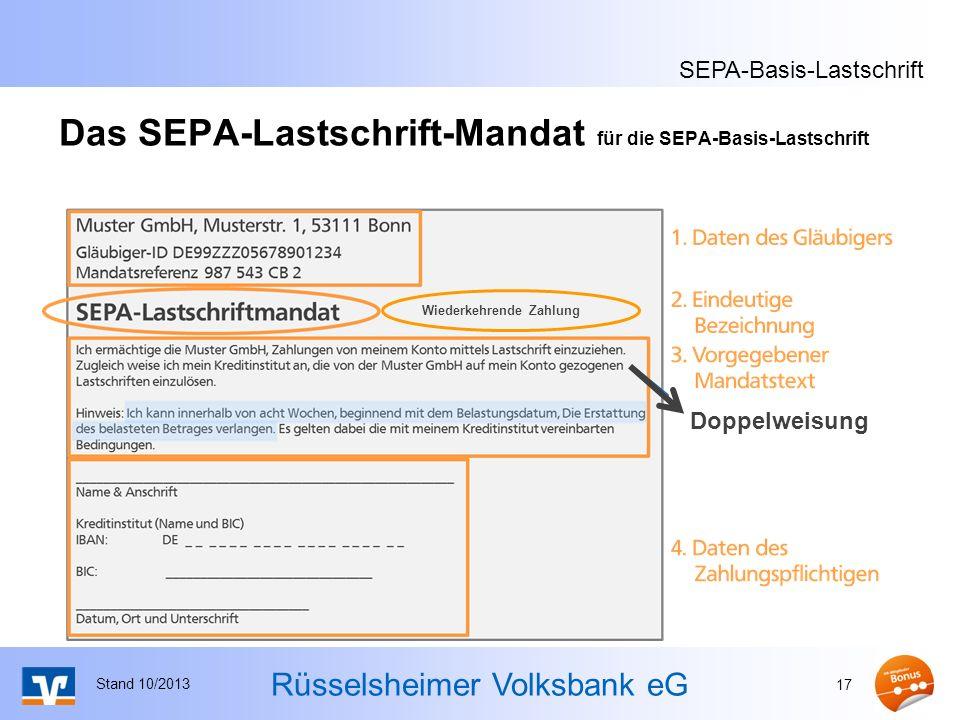 Rüsselsheimer Volksbank eG Das SEPA-Lastschrift-Mandat für die SEPA-Basis-Lastschrift Stand 10/2013 17 Doppelweisung Wiederkehrende Zahlung SEPA-Basis
