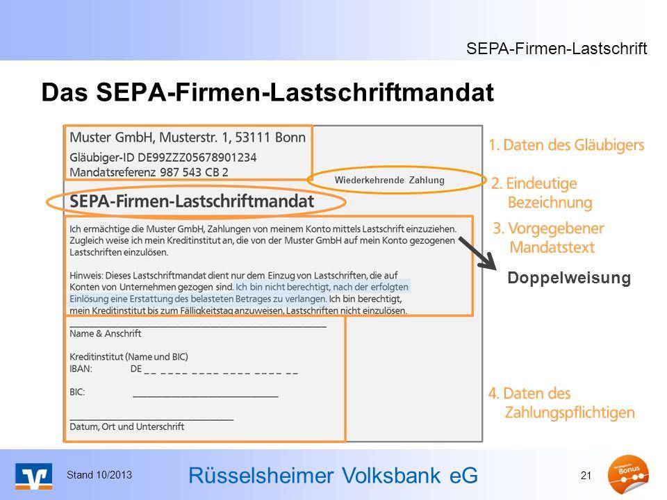 Rüsselsheimer Volksbank eG Das SEPA-Firmen-Lastschriftmandat Stand 10/2013 21 Doppelweisung Wiederkehrende Zahlung Doppelweisung SEPA-Firmen-Lastschri