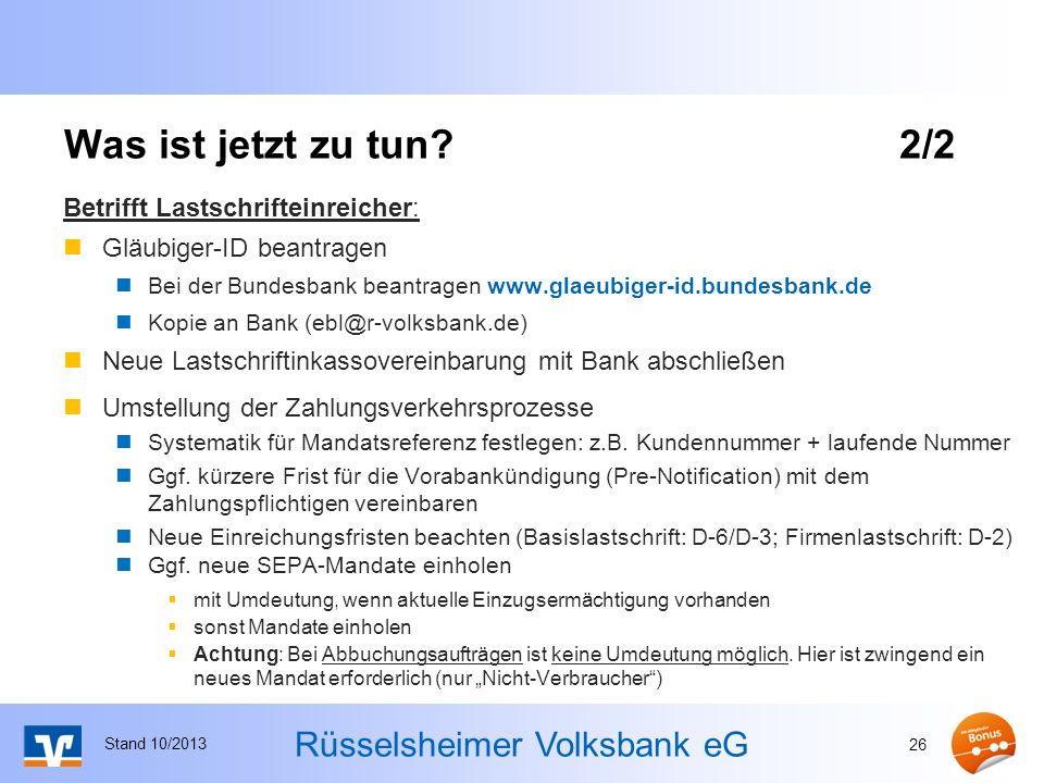 Rüsselsheimer Volksbank eG Was ist jetzt zu tun?2/2 Betrifft Lastschrifteinreicher: Gläubiger-ID beantragen Bei der Bundesbank beantragen www.glaeubig