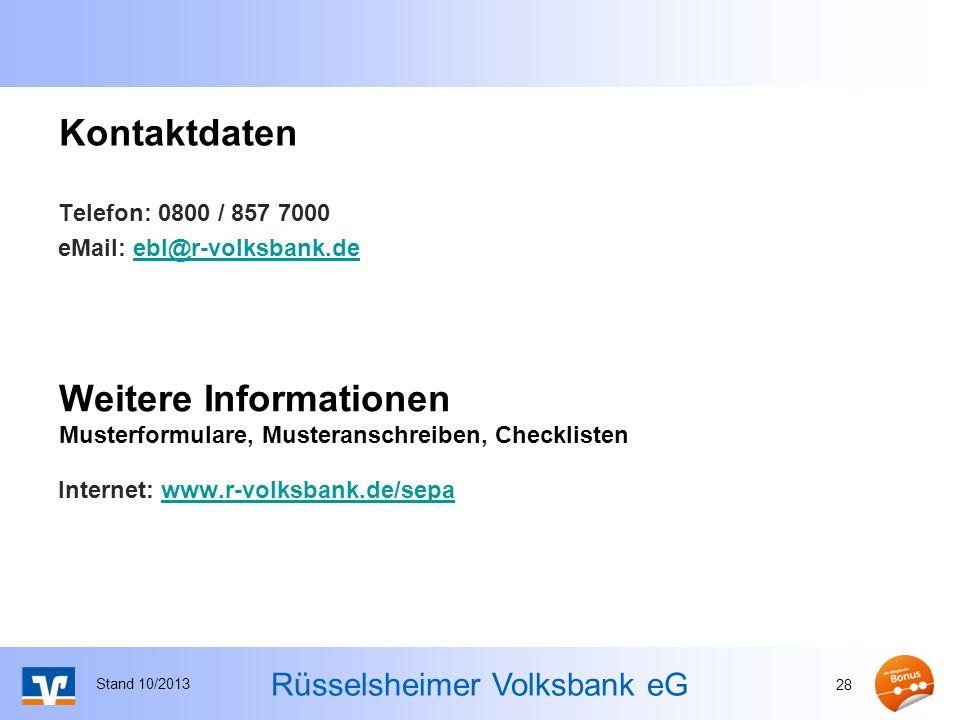 Rüsselsheimer Volksbank eG Kontaktdaten Telefon: 0800 / 857 7000 eMail: ebl@r-volksbank.deebl@r-volksbank.de Internet: www.r-volksbank.de/sepawww.r-vo
