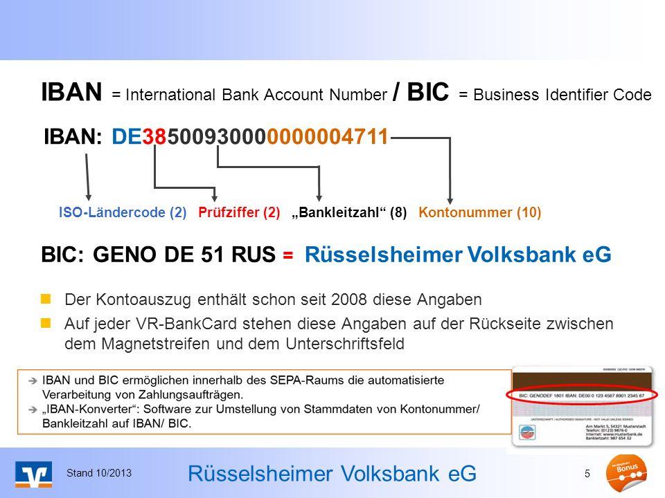 Rüsselsheimer Volksbank eG IBAN = International Bank Account Number / BIC = Business Identifier Code Der Kontoauszug enthält schon seit 2008 diese Ang