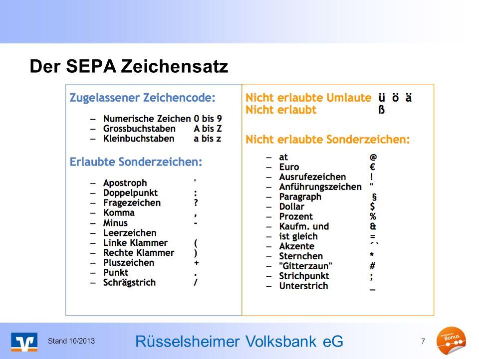 Rüsselsheimer Volksbank eG Kontaktdaten Telefon: 0800 / 857 7000 eMail: ebl@r-volksbank.deebl@r-volksbank.de Internet: www.r-volksbank.de/sepawww.r-volksbank.de/sepa Stand 10/2013 28 Weitere Informationen Musterformulare, Musteranschreiben, Checklisten