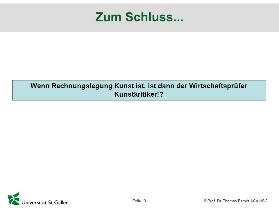 © Prof. Dr. Thomas Berndt ACA-HSGFolie 13 Zum Schluss...