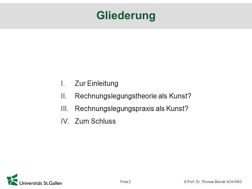 © Prof.Dr. Thomas Berndt ACA-HSGFolie 13 Zum Schluss...