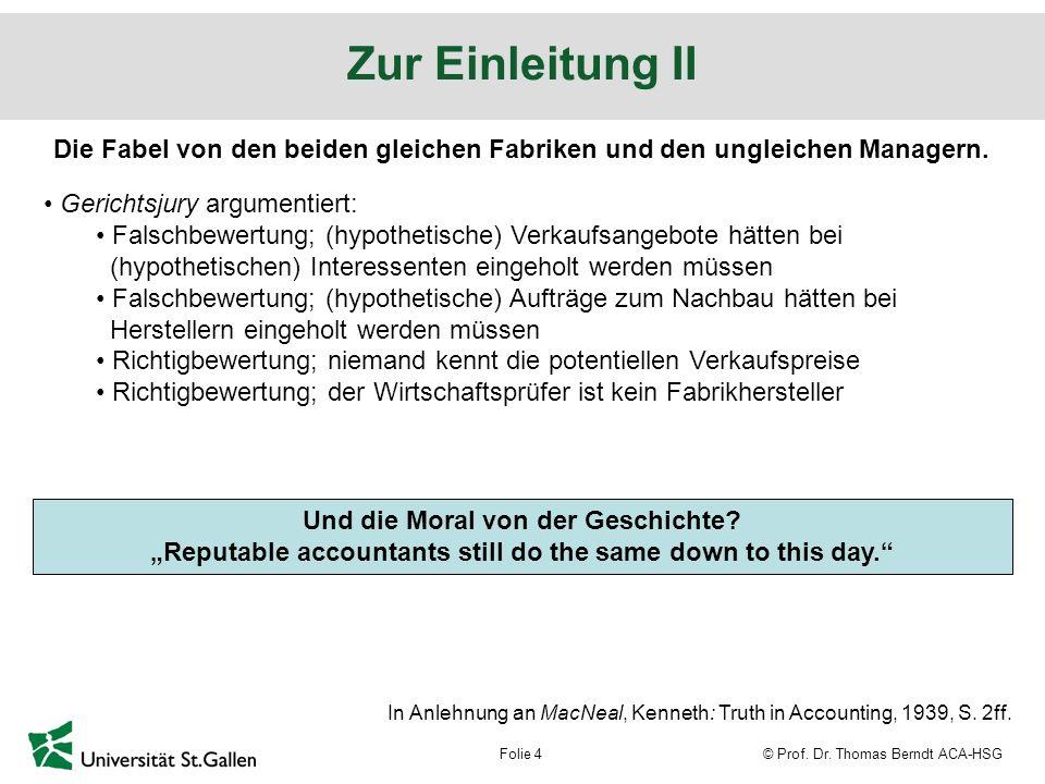 © Prof.Dr. Thomas Berndt ACA-HSGFolie 5 Rechnungslegungstheorie als Kunst.