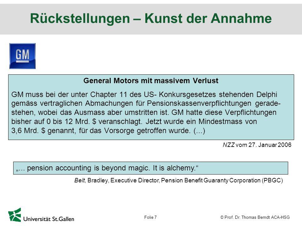 © Prof. Dr. Thomas Berndt ACA-HSGFolie 7 Rückstellungen – Kunst der Annahme...