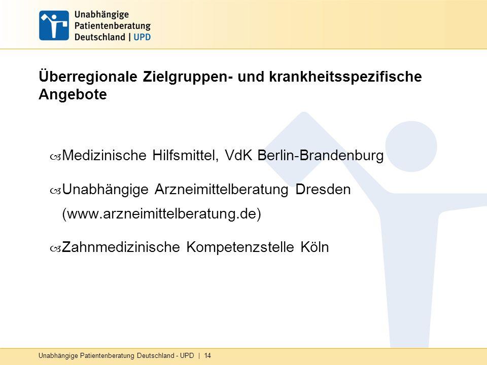 Unabhängige Patientenberatung Deutschland - UPD | 14 Überregionale Zielgruppen- und krankheitsspezifische Angebote – Medizinische Hilfsmittel, VdK Ber