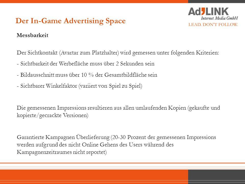 Messbarkeit Der In-Game Advertising Space Der Sichtkontakt (Avartar zum Platzhalter) wird gemessen unter folgenden Kriterien: - Sichtbarkeit der Werbe