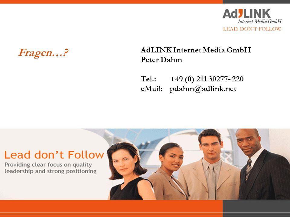 Fragen…? AdLINK Internet Media GmbH Peter Dahm Tel.: +49 (0) 211 30277- 220 eMail: pdahm@adlink.net
