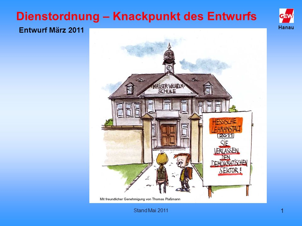 Hanau Stand Mai 2011 1 Dienstordnung – Knackpunkt des Entwurfs Entwurf März 2011