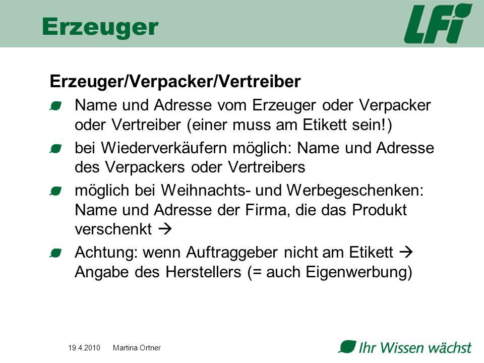 Erzeuger/Verpacker/Vertreiber Name und Adresse vom Erzeuger oder Verpacker oder Vertreiber (einer muss am Etikett sein!) bei Wiederverkäufern möglich: