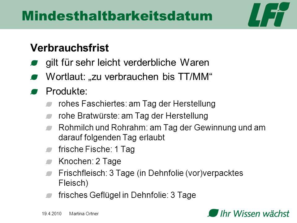 Mindesthaltbarkeitsdatum Verbrauchsfrist gilt für sehr leicht verderbliche Waren Wortlaut: zu verbrauchen bis TT/MM Produkte: rohes Faschiertes: am Ta