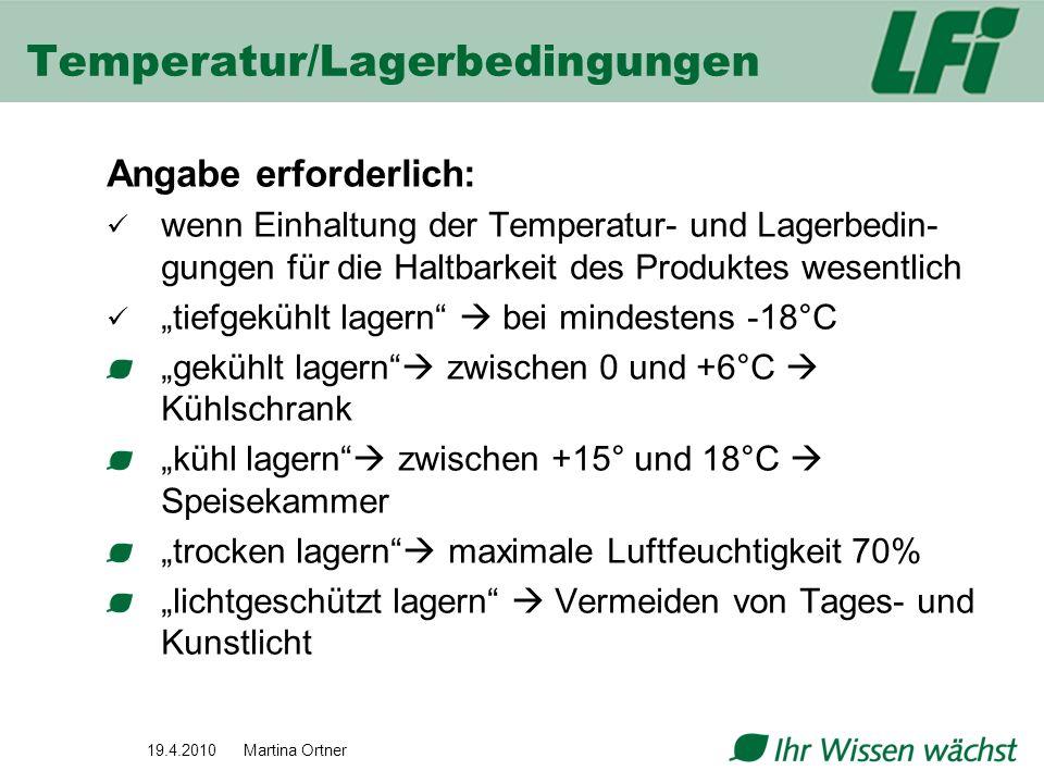 Temperatur/Lagerbedingungen Angabe erforderlich: wenn Einhaltung der Temperatur- und Lagerbedin- gungen für die Haltbarkeit des Produktes wesentlich t
