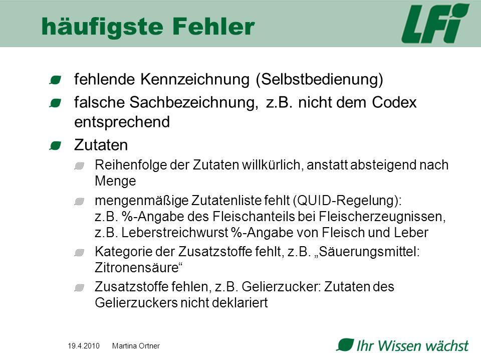häufigste Fehler fehlende Kennzeichnung (Selbstbedienung) falsche Sachbezeichnung, z.B. nicht dem Codex entsprechend Zutaten Reihenfolge der Zutaten w