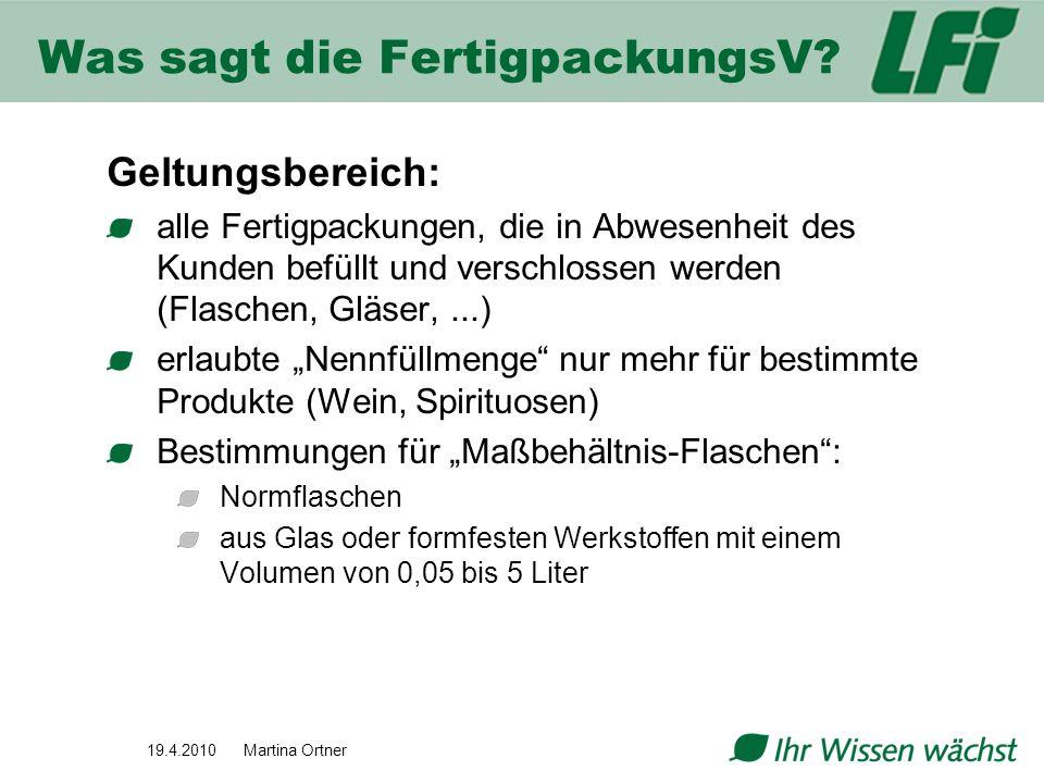 Was sagt die FertigpackungsV? Geltungsbereich: alle Fertigpackungen, die in Abwesenheit des Kunden befüllt und verschlossen werden (Flaschen, Gläser,.