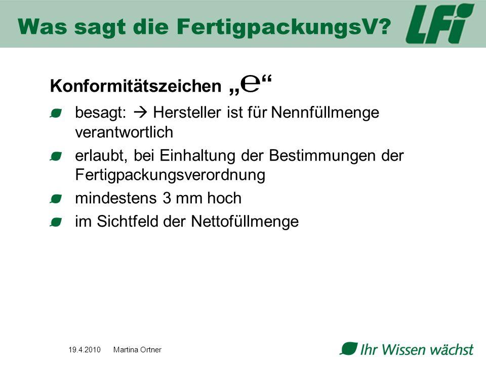 Konformitätszeichen besagt: Hersteller ist für Nennfüllmenge verantwortlich erlaubt, bei Einhaltung der Bestimmungen der Fertigpackungsverordnung mind