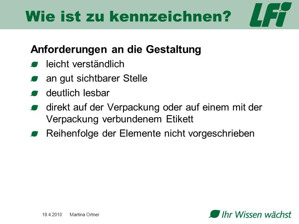 19.4.2010 Martina Ortner EAN – Code (GTIN) European Article Number oder Global Trade Item Number - Produktkennzeichnung für Handelsartikel GS1 Austria = nationale Registrierungsorganisiation freiwillig für Produkte, die in Supermärkten über Scannerkassen registriert und verkauft werden 8 oder 13 Ziffern Ländercode (Österreich 90-91, D 40-44, CH 67) Verpflichtungen/Kosten: für mehre Produkte (Anmeldung: 320 + umsatzabhängige Lizenzgebühr mind.