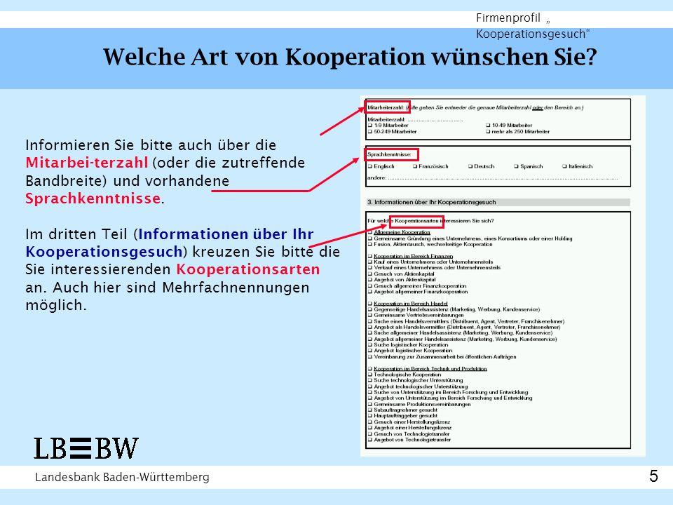 Landesbank Baden-Württemberg Firmenprofil Kooperationsgesuch Informieren Sie bitte auch über die Mitarbei-terzahl (oder die zutreffende Bandbreite) un